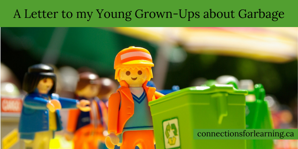 A Letter to my Young Grown-Ups about Garbage » Connections For Learning